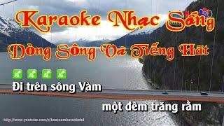 Karaoke Nhạc Sống Dòng Sông Và Tiếng Hát