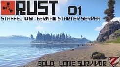 RUST [S09] #01 ►Solo ►  Experiment Solo auf German Starter Server -[Gameplay German Deutsch]
