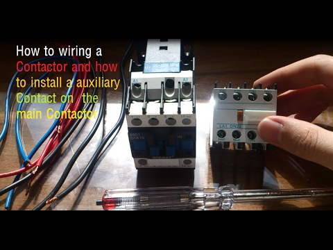 How to wiring a power Contactor and how install the auxiliary unit