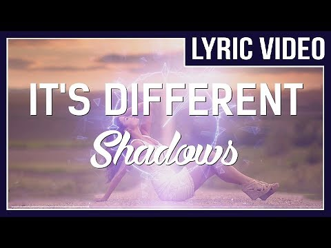 it's different - Shadows (feat. Miss Mary) [LYRICS]