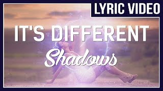 it's different - Shadows (feat. Miss Mary) [LYRICS]  • No Copyright Sounds • Mp3