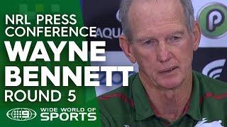 NRL Press Conference: Wayne Bennett- Round 5 | NRL on Nine