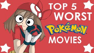 Top 5 WORST Pokémon Movies