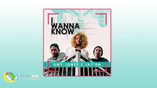 Amy Jones & Jay Em - I Wanna Know (Official Audio)