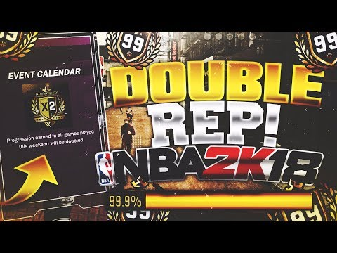 THE FIRST DOUBLE REP/XP WEEKEND OF NBA 2K18 IS HERE! REP UP & GET BADGES TWICE AS FAST? 99 OVERALL