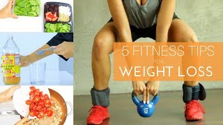 5 Fitness Tips for Weight Loss