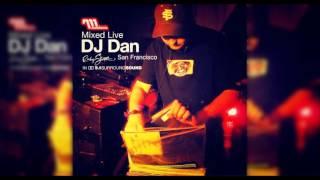DJ Dan – Mixed Live: Ruby Skye, San Francisco