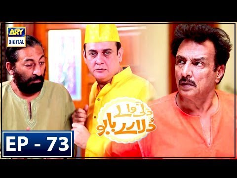 Dilli Walay Dularay Babu - Ep 73 - 24th Feb 2018 - ARY Digital Drama