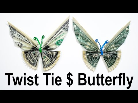 $2 Origami Twist Tie Butterfly - How To Fold Dollar Bills Into A Butterfly