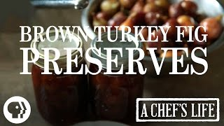 Rose's Brown Turkey Fig Preserves | A Chef's Life | Pbs Food