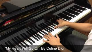 ♫ 'My Heart Will Go On' (Titanic Theme) By 'Celine Dion' Piano Cover (HD) ♫ **UPDATED**