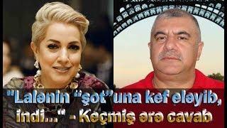 """""""Lalənin """"şot""""una kef eləyib, indi..."""" - Keçmiş ərə CAVAB"""
