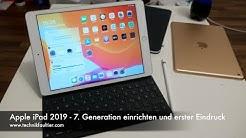 Apple iPad 2019 - 7. Generation einrichten und erster Eindruck