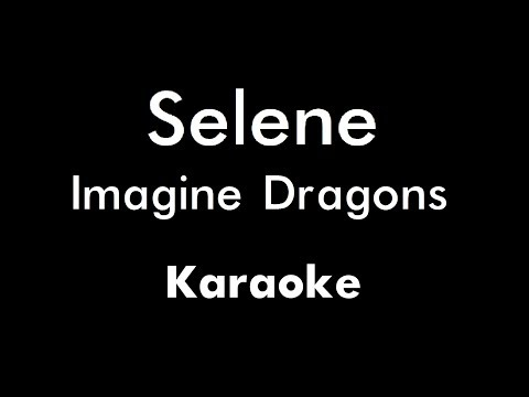 Imagine Dragons - Selene (Karaoke)