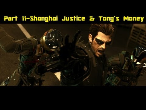 Deus Ex: Human Revolution Part 11-Shanghai Justice & Tong's Money