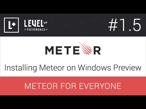 Meteor For Everyone Tutorial #1.5 - Installing Meteor on Windows Preview
