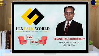 LexTalk World Talk Show with Chanchal Choudhary, Managing Partner at XpressLegal