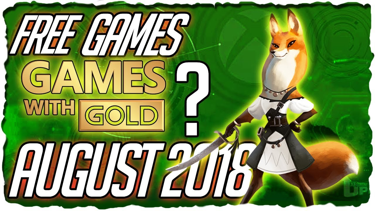 Xbox Games With Gold August 2018 Predictions Xbox August
