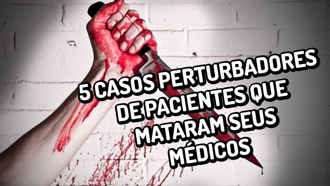 5 casos perturbadores de pacientes que mataram seus médicos