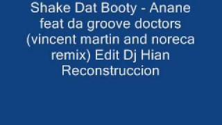 Shake Dat Booty  - Louie Vega Ft. Anane ( Martin and Nocera Mix ) Dj Hian Reconstruccion