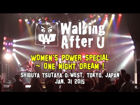 Walking After U Walking After U 2015.01.31 @ Shibuya TSUTAYA O-WEST, Tokyo
