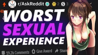 People Share Their Worst Sexual Experience! | r/askreddit 64