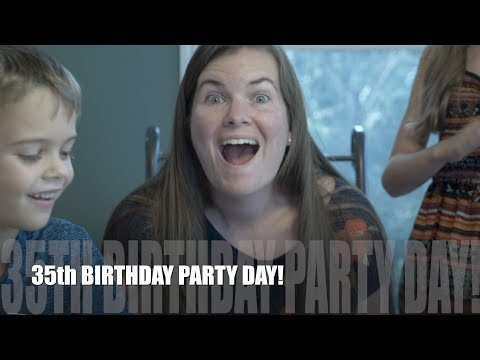 35th BIRTHDAY PARTY DAY! |