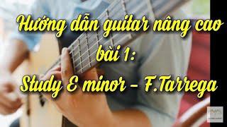 Dạy Guitar trực tuyến khóa 2: Study in E minor - Tarrega
