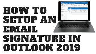 How to Setup an Email Signature in Outlook 2019