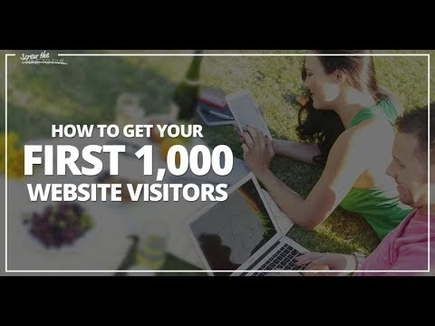 How To Get Your First 1,000 Website Visitors