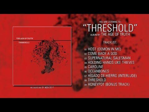 The Age Of Truth (Pennsylvania) - Threshold (2017) | Full Album