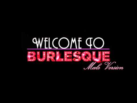 Welcome to Burlesque (male version)