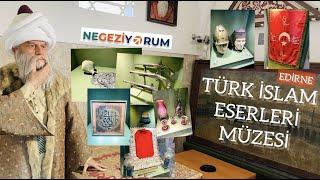 Edirne: Türk İslam Eserleri Müzesi