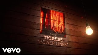 Tigress - Power Lines