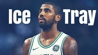 Kyrie Irving Mix - Ice Tray || 2018 Celtics Highlights ||