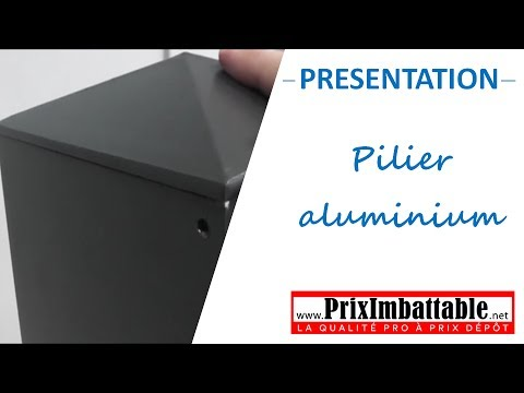 pilier aluminium priximbattable