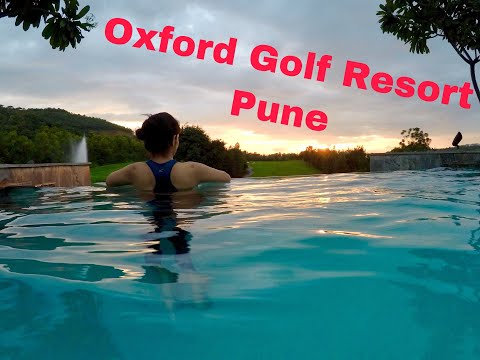 Oxford Golf Resort Pune | Things to do in Pune | Resorts In Pune | Places to visit in Pune | Pune