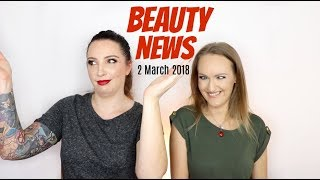 BEAUTY NEWS - 2 March 2018 | New Releases