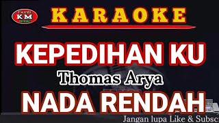 KEPEDIHANKU -Thomas Arya ( Karaoke/Lirik) NADA RENDAH