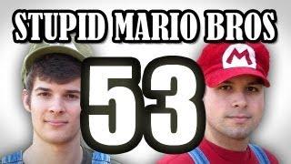 Stupid Mario Brothers - Episode 53