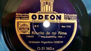 Orchester Argentina Odeon - Ricurita de mi Alma - Tango