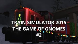 Train Simulator 2015 - The Game of Gnomes Gameplay #2 [PC HD] [60FPS]
