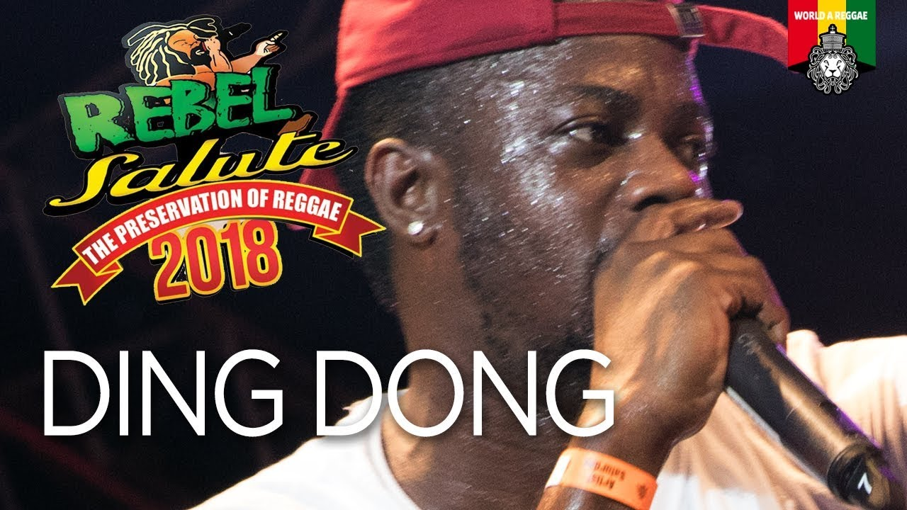 Ding Dong live at Rebel Salute 2018 - YouTube