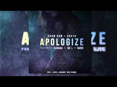 I Apologize - Kham Raw x Heartbreaka x Tight Eyez x Mac G (prod. Aus10)