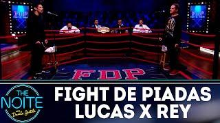 Fight de Piadas: Lucas Moreira x Rey Biannchi - Ep.25 | The Noite (18/09/18)