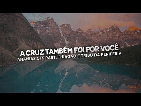 A cruz também foi por você - Ananias CTS part. Thiagão e Tribo da Periferia (2016)