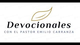 DEVOCIONALES - CON EL PASTOR EMILIO CARRANZA