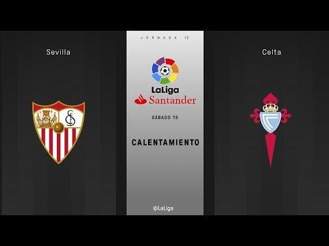 Calentamiento Sevilla vs Celta