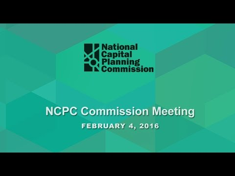 National Capital Planning Commission (USA) Meeting, February 4, 2016