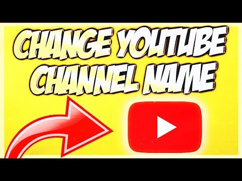 How To Change Youtube Channel Name | Change Your YouTube Name 2019